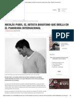 Nicolás Paris, El Artista Bogotano Que Brilla en El Panorama Internacional _ Artes, Artistas _ Revista Diners