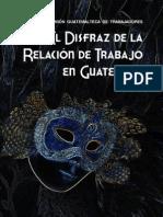 Libro El Disfraz de La Relacion de Trabajo en Guatemala