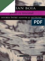 Boia, Lucian - Jocul cu trecutul. Istoria intre adevar si fictiune.pdf