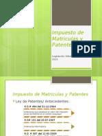 Impuesto de Matriculas y Patentes
