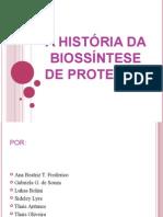 A História da Biossíntese de Proteínas.ppt
