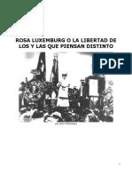 Rosa Luxemburg o La Libertad de Los y Las Que Piensan Distinto