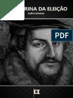 EMERSON EDUARDO RODRIGUES A Doutrina Da Eleição - João Calvino