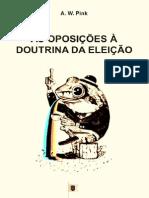 As Oposições à Doutrina Da Eleição, Doutrina Eleição, Cap. 11 - Arthur Walkignton Pink