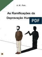 As Ramificações Da Depravação Humana • Cap. 10 - The Total Depravity of Man - A. W. Pink