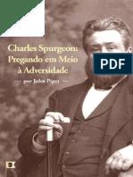 Charles Spurgeon, Pregando Em Meio à Adversidade, Por John Piper