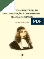 Como Toda a Doutrina Da Predestinação é Corrompida Pelos Arminianos - John Owen