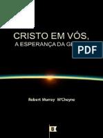 Cristo Em Vós, A Esperança Da Glória - Robert Murray M'Cheyne