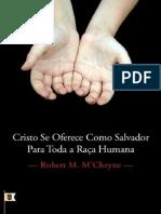 Cristo Se Oferece Como Salvador Para Toda a Raça Humana - Robert Murray M'Cheyne