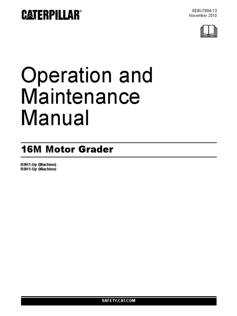 operation and maintenance manual motor grader cat 16m tire leak rh scribd com cat 16m grader operator manual cat 16h grader operator manual