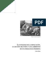 La Futilidad de La Explicación, La Lección Del Poeta y Los Laberintos de Una Pedagogía Pesimista - C Skliar