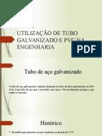 Utilização de Tubo Galvanizado e Pvc Na Engenharia