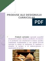 Produse Ale Designului Curricular