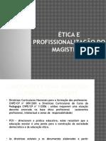 Etica e Profissionalização Do Magistério