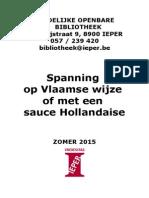 Spanning  op Vlaamse wijze  of met een  sauce Hollandaise