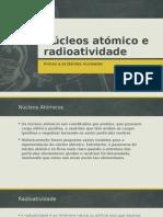 Núcleos Atómico e Radioatividade