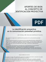 APORTES DE BION AL CONCEPTO DE IDENTIFICACIÓN PROYECTIVA.pptx