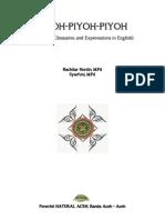 Piyoh-Piyoh-Piyoh, ACEHNESE GLOSSARIES AND EXPRESSIONS IN ENGLISH, Bachtiar Nurdin, M.Pd, Syarfuni, M.Pd, Zainal Abidin Suarja, M.Pd Natural Aceh, Lembaga Riset Pelatihan dan Publikasi Publik