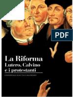 Olivier Christin - La Riforma. Lutero, Calvino e i protestanti