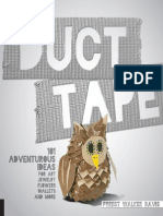 Duct Tape 101 Adventurous Ideas for Art, Jewelry, Flowers, Wallets and More