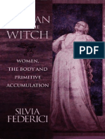 Federici - Caliban and the Witch - Women, The Body and Primitive Accumulation