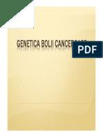 Curs 9 Genetica Bolii Canceroase