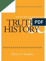Murray G. Murphey, Truth and History