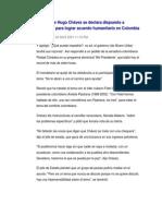Presidente Hugo Chávez Se Declara Dispuesto a Contribuir Para Lograr Acuerdo Humanitario en Colomb1ia