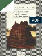 Castoriadis - La Institución Imaginaria de la Sociedad