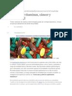Exceso de Vitaminas Ocasiona Cáncer