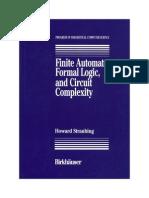 Birkhauser Press - Finite Automata, Formal Logic, And Circuit Complexity, Straubing H., 237s - 19