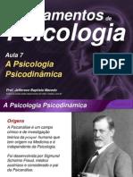 Fundpsico1 Aula7 a Psicologia Psicodinâmica