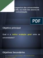 Avaliação de Aspectos Das Universidades UFPR, UEM e UEL Na Visão Dos Alunos de Comunicação