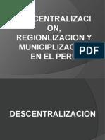 Regionalizacion Descentralizacion y Municipalizacion en El Peru