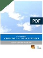 Crisis Griega. CRISIS DE LA UNIÓN EUROPEA