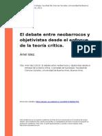 Ariel Idez (2013). El Debate Entre Neobarrocos y Objetivistas Desde El Enfoque de La Teoria Critica