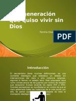 Una Generación Que Quiso Vivir Sin Dios