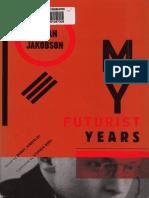 Jakobson Roman My Futurist Years