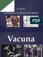 Vacuna y Medicina en La Segunda Guerra Mundial
