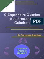 7 - O Engenheiro Químico e Os Processos Químicos - 56 Slides