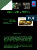 Filosofía Matrix y Mito