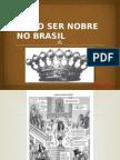 Como Ser Nobre No Brasil
