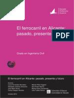 El Ferrocarril en Alicante. Pasado, Presente y Futuro