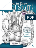 Catherine v Holmes - How to Draw Cool Stuff, A Drawing Guide for Teachers and Students
