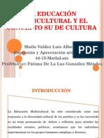 LA EDUCACIÓN MULTICULTURAL Y EL CONCEPTO SU DE CULTURA