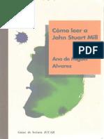 Alvarez, Ana de Miguel - Cómo leer a John Stuart Mill Ed. Jucar 1994.pdf