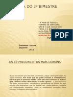 ABERTURA DO 3º BIMESTRE PRECONCEITOS.pptx
