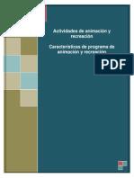Actividades de animación y recreación y caracteristicas de programas