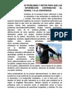 IDENTIFICACIÓN DE PROBLEMAS Y RETOS PARA QUE LOS MEDIOS DE INFORMACIÓN CONTRIBUYAN AL DESARROLLO PERSONAL Y A LA CONVIVENCIA