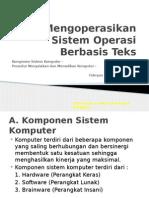 Mengoprasikan Sistem Operasi Berbasis Teks Sistem Komputer Prosedur on of Komputer